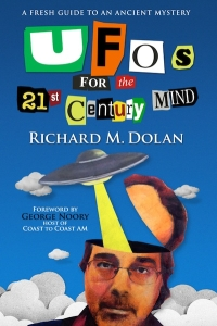 UFOs for the 21st Century Mind Richard Dolan